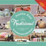 Aneka Kue Tradisional: Melestarikan Budaya Dengan Masakan