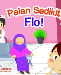 Aku Anak Santun: Pelan Sedikit, Flo!