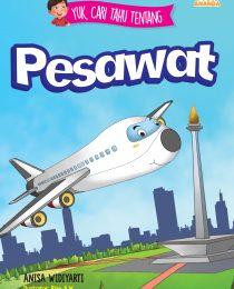 Yuk, Cari Tahu Tentang: Pesawat