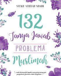 132 Tanya Jawab Problema Muslimah