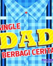 Single Dad Berbagi Cerita