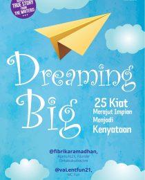 Dreaming Big: 25 Kiat Merajut Impian Menjadi Kenyataan