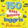 150 Kata Bahasa Inggris Pertamaku