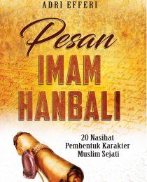 Pesan Imam Hanbali: 20 Nasihat Pembentuk Karakter Muslim Sejati