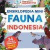 Ensiklopedia Indonesia: Ensiklopedia Mini Fauna Indonesia