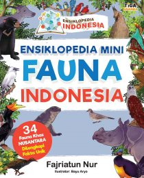 Ensiklopedia Indonesia: Ensiklopedia Mini Fauna Indonesia