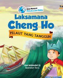 Seri Muslim Penjelajah Dunia: Laksamana Cheng Ho Pelaut Yang Tangguh
