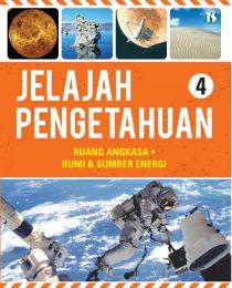 Jelajah Pengetahuan 4: Ruang Angkasa - Bumi & Sumber Energi