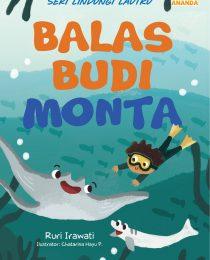 Seri Lindungi Lautku: Balas Budi Monta