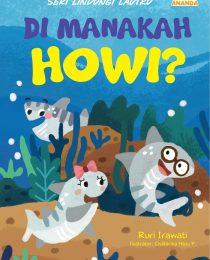 Seri Lindungi Lautku: Di Manakah Howi?