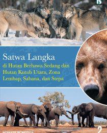 Satwa Langka di Hutan Berhawa Sedang dan Hutan Kutub Utara, Zona Lembap, Sabana, dan Stepa