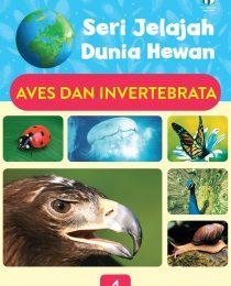 Seri Jelajah Dunia Hewan: Aves dan Invertebrata