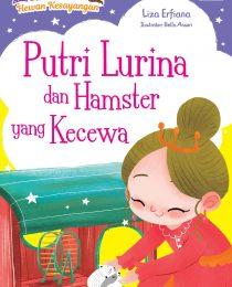 Seri Putri dan Hewan Kesayangan: Putri Lurina dan Hamster yang Kecewa