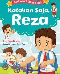 Seri Aku Bilang Tidak: Katakan Saja, Reza