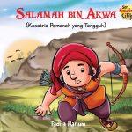 Seri Kesatria Cilik: Salamah Bin Akwa