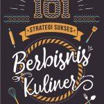 101 Strategi Sukses Berbisnis Kuliner