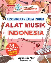 Ensiklopedia Indonesia: Ensiklopedia Mini Alat Musik Indonesia
