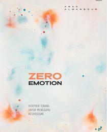 Zero Emotion: Berpikir Tenang Untuk Menggapai Kesuksesan